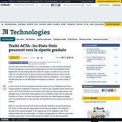 Traité ACTA : les Etats-Unis poussent vers la riposte graduée -