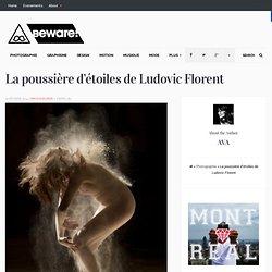 La poussière d'étoiles de Ludovic FlorentBeware