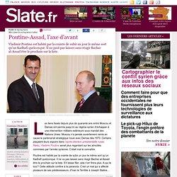 Poutine-Assad, l'axe d'avant
