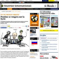 Poutine se vengera sur la Syrie