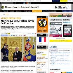 Marine Le Pen, l'alliée rêvée de Poutine