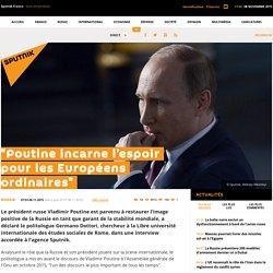 """""""Poutine incarne l'espoir pour les Européens ordinaires"""""""