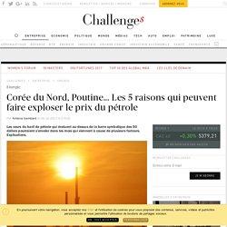 Corée du Nord, Poutine... Les 5 raisons qui peuvent faire exploser le prix du pétrole - Challenges.fr