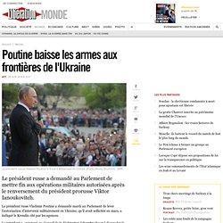 Poutine baisse les armes aux frontières de l'Ukraine