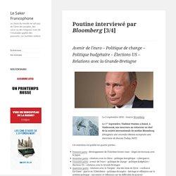 Poutine interviewé par Bloomberg [3/4]