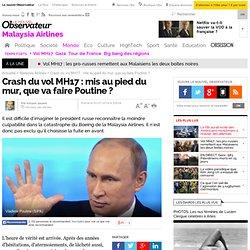 Crash du vol MH17 : mis au pied du mur, que va faire Poutine ?