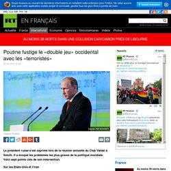 Poutine fustige le «double jeu» occidental avec les «terroristes»