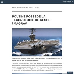 POUTINE POSSÈDE LA TECHNOLOGIE DE KESHE / MAGRAV.