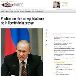 Poutine nie être un «prédateur» de la liberté de la presse - Lib