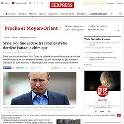 Syrie: Poutine accuse les rebelles d'être derrière l'attaque chimique