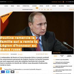 Poutine remercie la famille qui a remis la Légion d'honneur au héros russe
