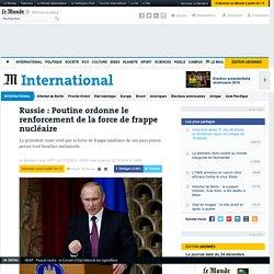 Russie: Poutine ordonne le renforcement de la force de frappe nucléaire