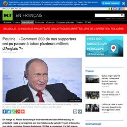 Poutine : «Comment 200 de nos supporters ont pu passer à tabac plusieurs milliers d'Anglais ?»