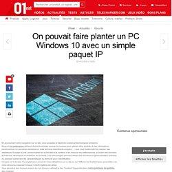 On pouvait faire planter un PC Windows10 avec un simple paquet IP