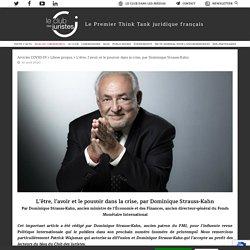 L'être, l'avoir et le pouvoir dans la crise, par Dominique Strauss-Kahn - Le Club des Juristes