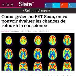 Coma: grâce au PET Scan, on va pouvoir évaluer les chances de retour à la conscience