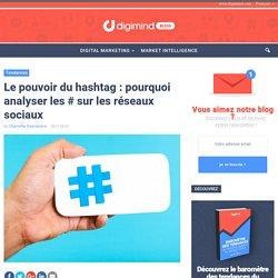 Le pouvoir du hashtag sur les réseaux sociaux : pourquoi il faut l'analyser