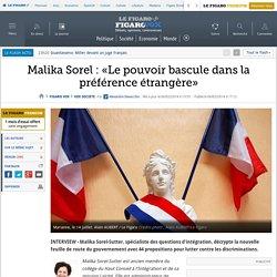 Malika Sorel : «Le pouvoir bascule dans la préférence étrangère»