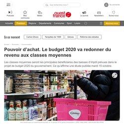 Pouvoir d'achat. Le budget 2020 va redonner du revenu aux classes moyennes