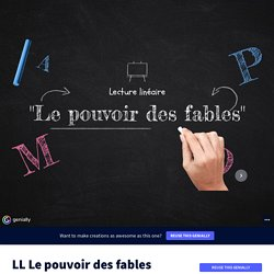 LL Le pouvoir des fables by marlene.tranvouez on Genially
