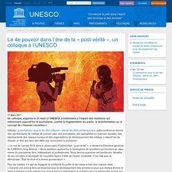 Le 4e pouvoir dans l'ère de la « post-vérité », un colloque à l'UNESCO