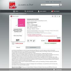 Les pouvoirs du droit - M. Garcia-Villegas - L.G.D.J - 9782275047393 - Lgdj.fr