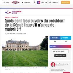 Quels sont les pouvoirs du président de la République s'il n'a pas de majorité ?