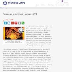 Salomon, un roi aux pouvoirs surnaturels (63) – Histoire Juive