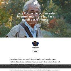 Louis Pouzin n'a pas inventé Internet, mais sans lui, il n'y aurait pas d'Internet