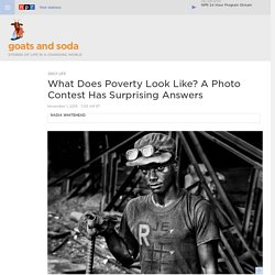 What Does Poverty Look Like? A Photo Contest Has Surprising Answers : Goats and Soda