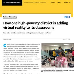 How one high-poverty district is adding virtual reality to its classrooms