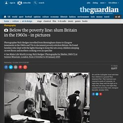 Below the poverty line: slum Britain in the 1960s – in pictures