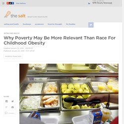 Why Poverty May Be More Relevant Than Race For Childhood Obesity