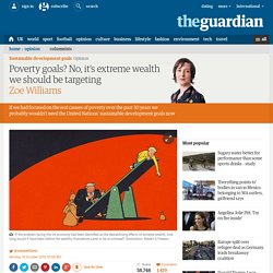 Poverty goals? No, it's extreme wealth we should be targeting