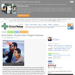 Saudi Arabia: Poverty Video Vloggers Released