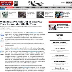 Want to Move Kids Out of Poverty? Then Protect the Middle Class - Jordan Weissmann