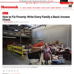 How to Fix Poverty: Write Every Family a Basic Income Check