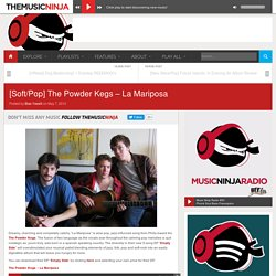 [Soft/Pop] The Powder Kegs – La Mariposa