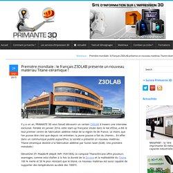 ZTi Powder® : Le matériau d'impression 3D le plus dur au monde