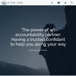 The power of an accountability partner - Blogs - Build The Fire