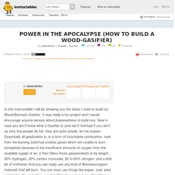 Power in the Apocalypse (How to build a Wood-Gasifier)