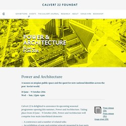 Power and Architecture — Calvert 22