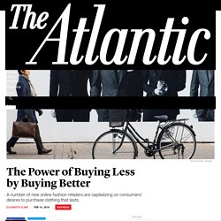 The Power of Buying Less by Buying Better - The Atlantic