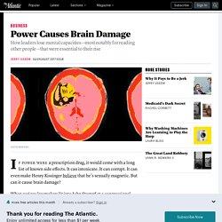 Power Causes Brain Damage - The Atlantic