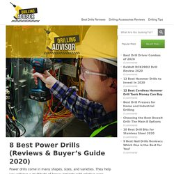 8 Best Power Drills (Reviews & Buyer's Guide 2020)