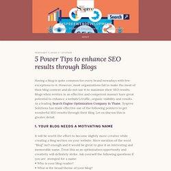 5 Power Tips to enhance SEO results through Blogs – syspreewebdevelopment