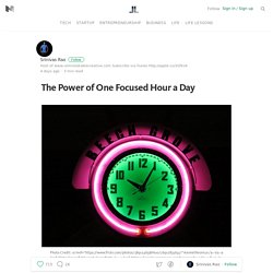 The Power of One Focused Hour a Day — Life Learning