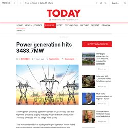 Power generation hits 3483.7MW » TODAY.ng