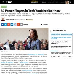 30 Power Players in Tech You Need to Know