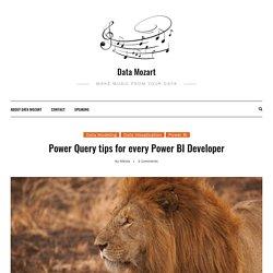Power Query tips for every Power BI Developer - Data Mozart